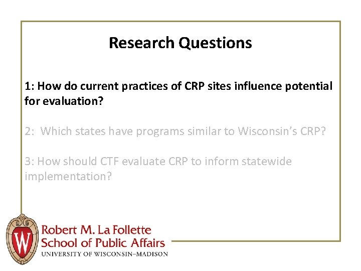 Research Questions 1: How do current practices of CRP sites influence potential for evaluation?