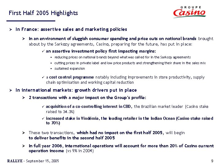 First Half 2005 Highlights Ø In France: assertive sales and marketing policies Ø In