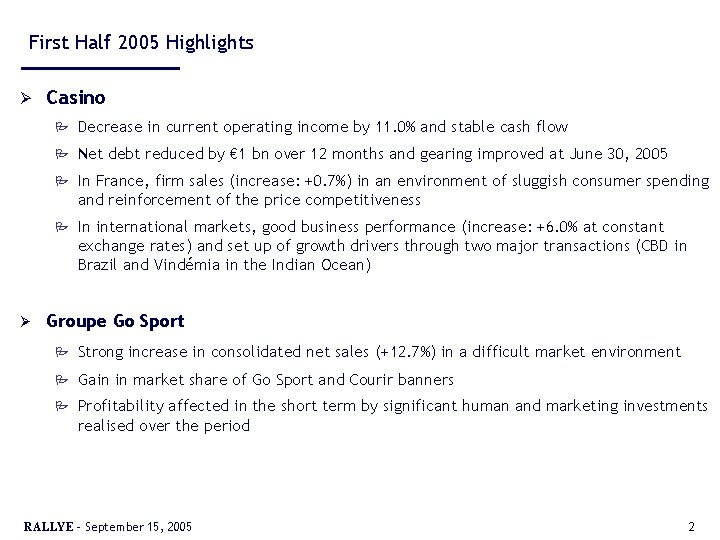 First Half 2005 Highlights Ø Ø Casino P Decrease in current operating income by