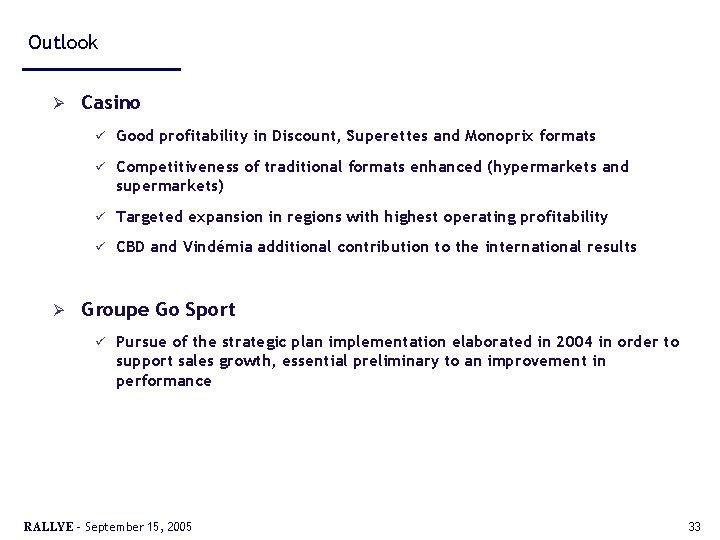 Outlook Ø Ø Casino ü Good profitability in Discount, Superettes and Monoprix formats ü