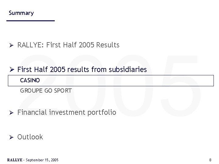Summary Ø 2005 RALLYE: First Half 2005 Results Ø First Half 2005 results from