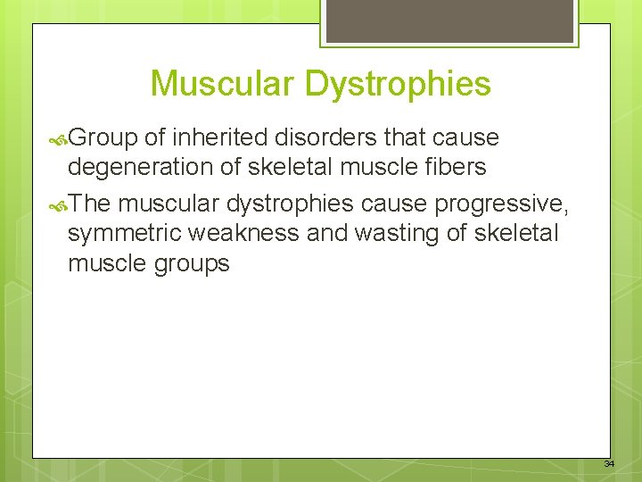Muscular Dystrophies Group of inherited disorders that cause degeneration of skeletal muscle fibers The