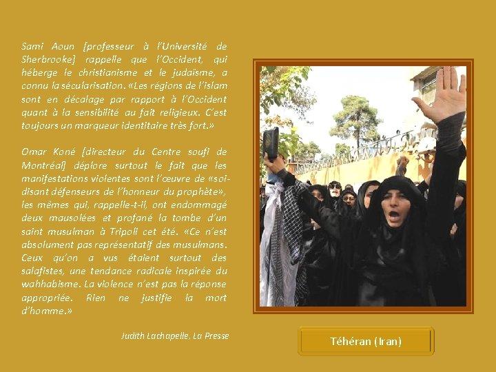 Sami Aoun [professeur à l'Université de Sherbrooke] rappelle que l'Occident, qui héberge le christianisme