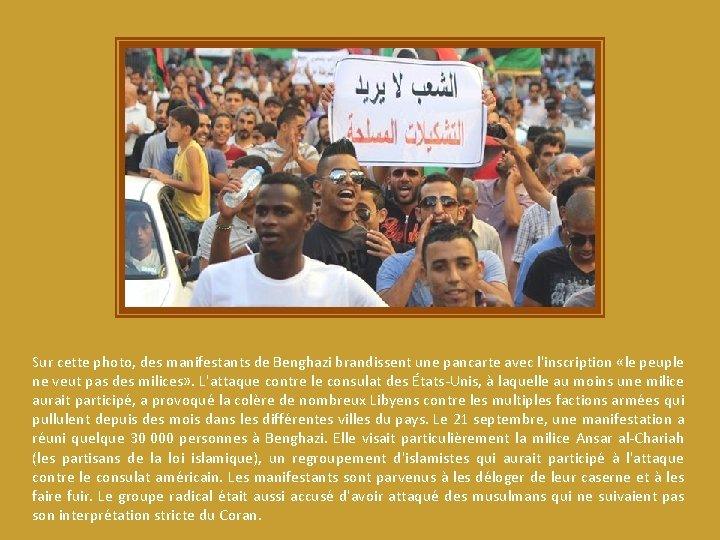 Sur cette photo, des manifestants de Benghazi brandissent une pancarte avec l'inscription «le peuple