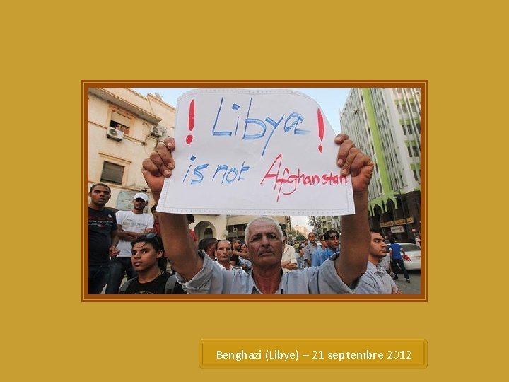 Benghazi (Libye) – 21 septembre 2012