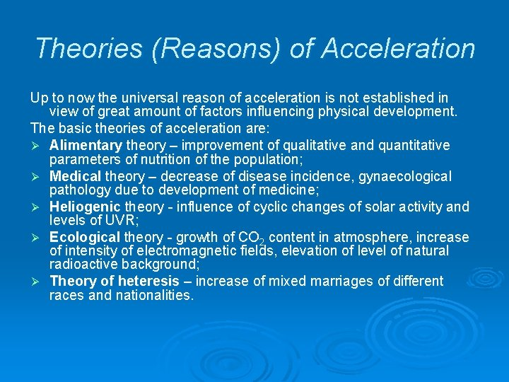 Theories (Reasons) of Acceleration Up to now the universal reason of acceleration is not