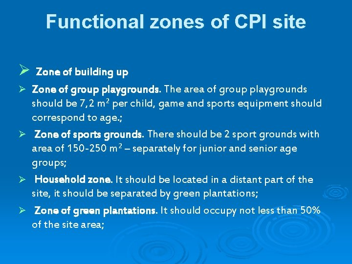 Functional zones of CPI site Ø Zone of building up Zone of group playgrounds.