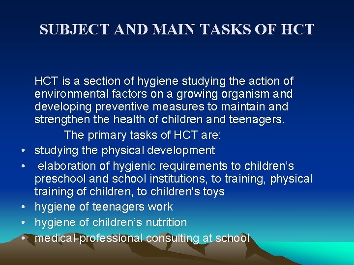 SUBJECT AND MAIN TASKS OF HCT • • • HCT is a section of