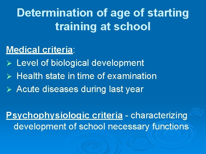 Determination of age of starting training at school Medical criteria: Ø Level of biological
