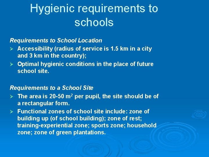 Hygienic requirements to schools Requirements to School Location Ø Accessibility (radius of service is