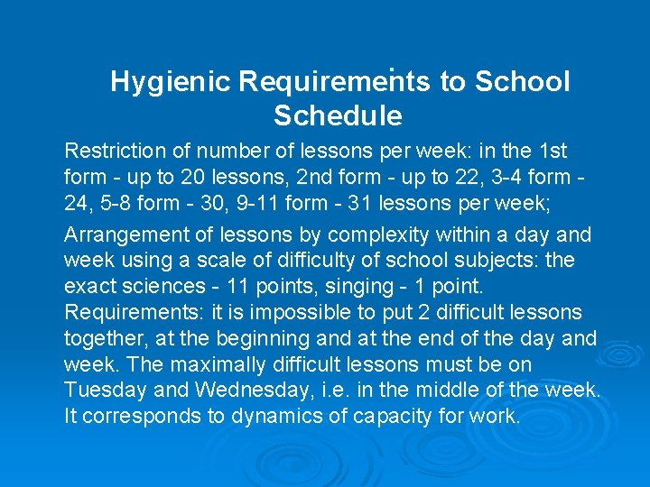 : to School Hygienic Requirements Schedule Restriction of number of lessons per week: in