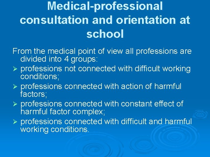 Medical-professional consultation and orientation at school From the medical point of view all professions
