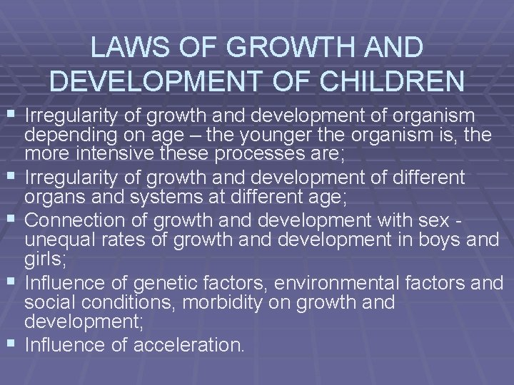 LAWS OF GROWTH AND DEVELOPMENT OF CHILDREN § Irregularity of growth and development of