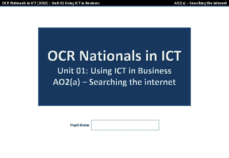 OCR Nationals in ICT (2010) : Unit 01 Using ICT in Business AO 2(a)