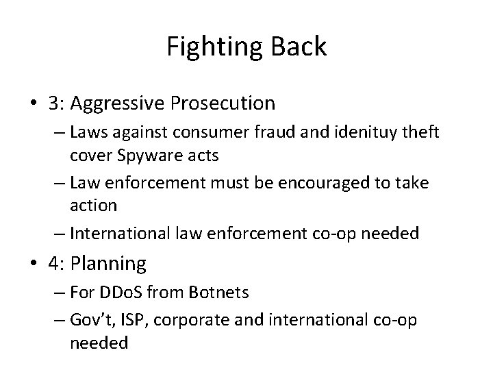Fighting Back • 3: Aggressive Prosecution – Laws against consumer fraud and idenituy theft
