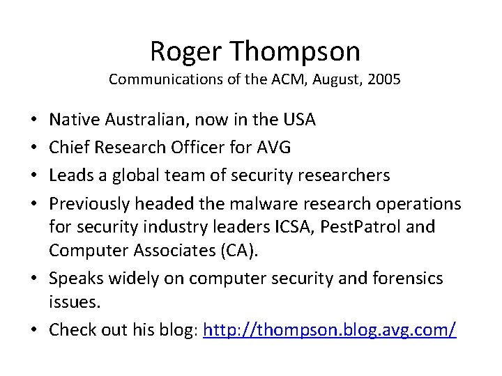 Roger Thompson Communications of the ACM, August, 2005 Native Australian, now in the USA