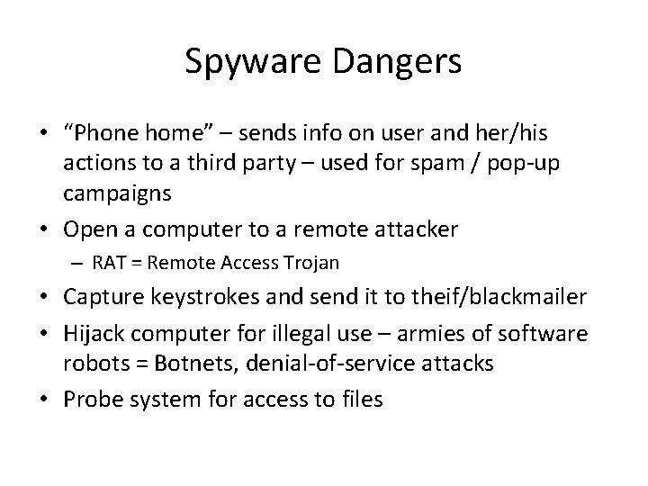 """Spyware Dangers • """"Phone home"""" – sends info on user and her/his actions to"""