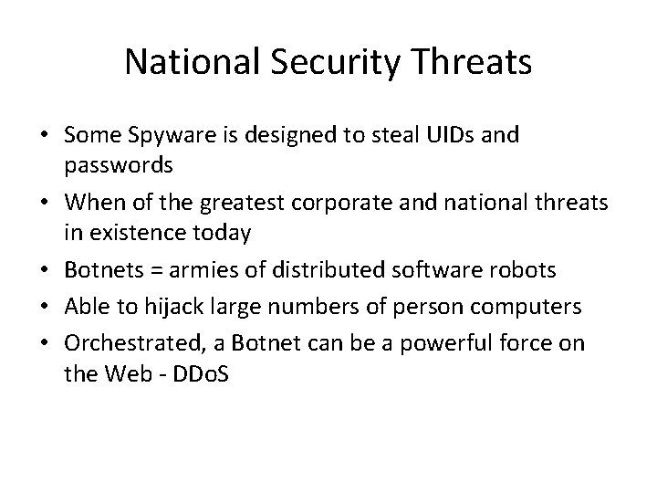 National Security Threats • Some Spyware is designed to steal UIDs and passwords •