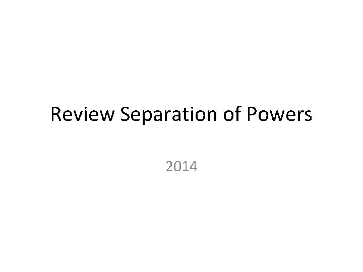 Review Separation of Powers 2014