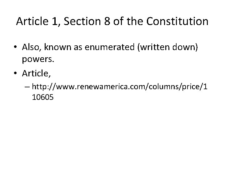 Article 1, Section 8 of the Constitution • Also, known as enumerated (written down)