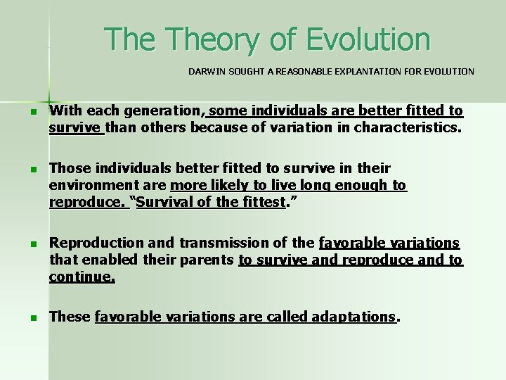 The Theory of Evolution DARWIN SOUGHT A REASONABLE EXPLANTATION FOR EVOLUTION n With each