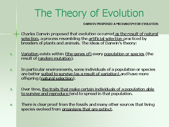 The Theory of Evolution DARWIN PROPOSED A MECHANISM FOR EVOLUTION Charles Darwin proposed that