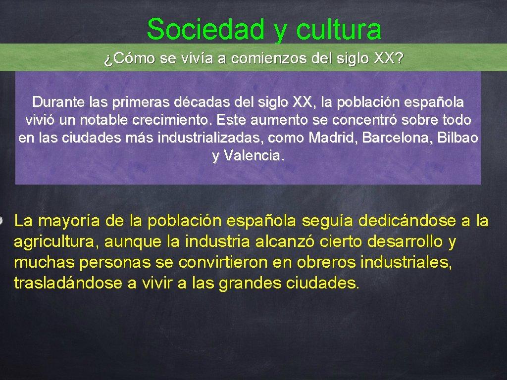 Sociedad y cultura ¿Cómo se vivía a comienzos del siglo XX? Durante las primeras