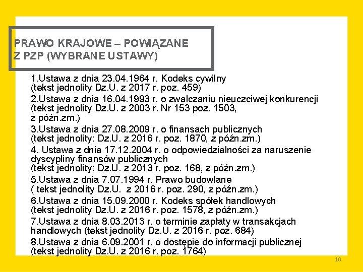 PRAWO KRAJOWE – POWIĄZANE Z PZP (WYBRANE USTAWY) 1. Ustawa z dnia 23. 04.