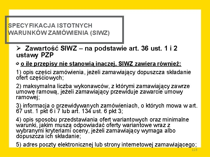 SPECYFIKACJA ISTOTNYCH WARUNKÓW ZAMÓWIENIA (SIWZ) Ø Zawartość SIWZ – na podstawie art. 36 ust.