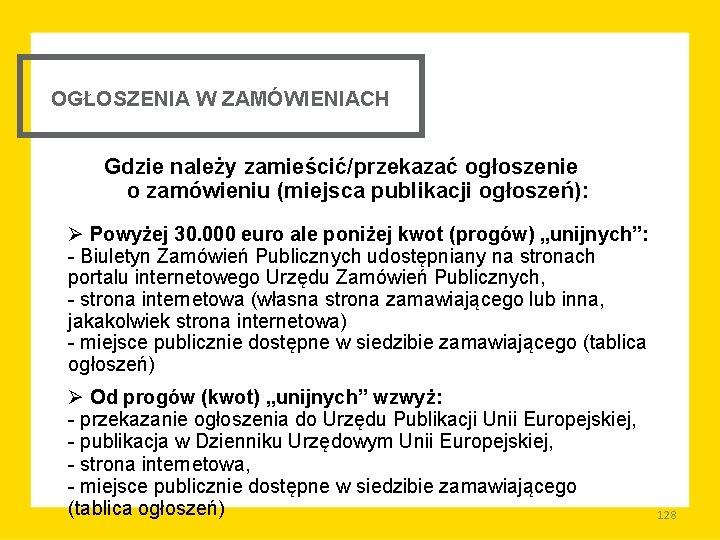 OGŁOSZENIA W ZAMÓWIENIACH Gdzie należy zamieścić/przekazać ogłoszenie o zamówieniu (miejsca publikacji ogłoszeń): Ø Powyżej