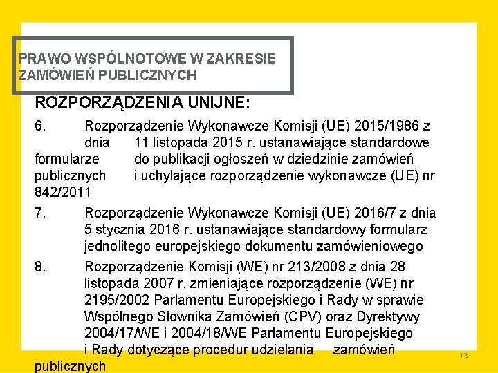 PRAWO WSPÓLNOTOWE W ZAKRESIE ZAMÓWIEŃ PUBLICZNYCH ROZPORZĄDZENIA UNIJNE: 6. Rozporządzenie Wykonawcze Komisji (UE) 2015/1986