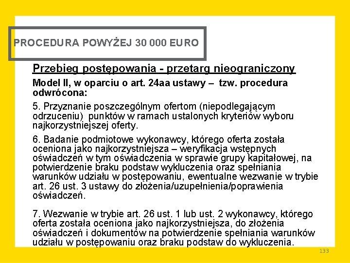PROCEDURA POWYŻEJ 30 000 EURO Przebieg postępowania - przetarg nieograniczony Model II, w oparciu