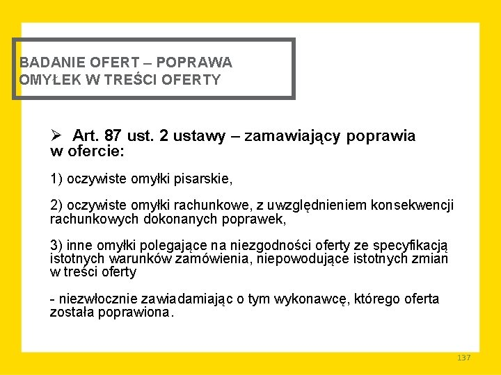 BADANIE OFERT – POPRAWA OMYŁEK W TREŚCI OFERTY Ø Art. 87 ust. 2 ustawy