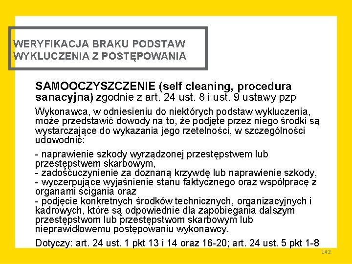 WERYFIKACJA BRAKU PODSTAW WYKLUCZENIA Z POSTĘPOWANIA SAMOOCZYSZCZENIE (self cleaning, procedura sanacyjna) zgodnie z art.