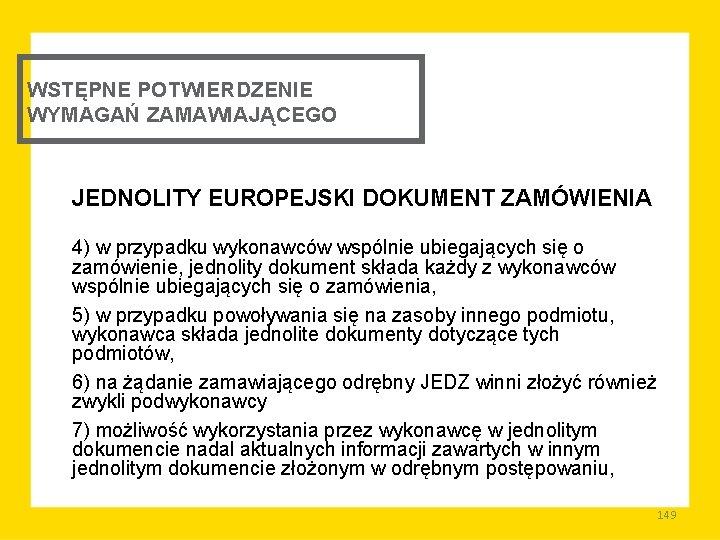 WSTĘPNE POTWIERDZENIE WYMAGAŃ ZAMAWIAJĄCEGO JEDNOLITY EUROPEJSKI DOKUMENT ZAMÓWIENIA 4) w przypadku wykonawców wspólnie ubiegających