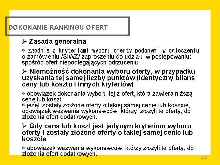 DOKONANIE RANKINGU OFERT Ø Zasada generalna ⇨ zgodnie z kryteriami wyboru oferty podanymi w