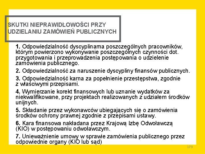 SKUTKI NIEPRAWIDŁOWOŚCI PRZY UDZIELANIU ZAMÓWIEŃ PUBLICZNYCH 1. Odpowiedzialność dyscyplinarna poszczególnych pracowników, którym powierzono wykonywanie