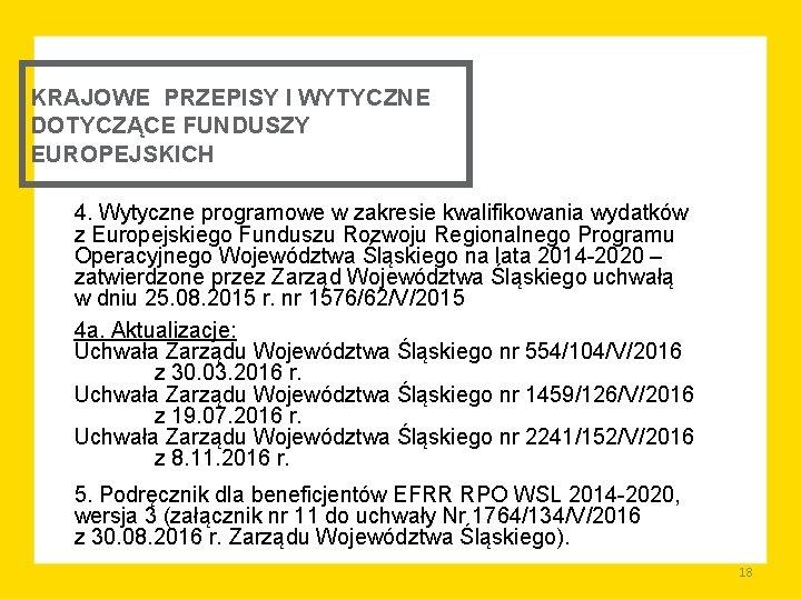 KRAJOWE PRZEPISY I WYTYCZNE DOTYCZĄCE FUNDUSZY EUROPEJSKICH 4. Wytyczne programowe w zakresie kwalifikowania wydatków