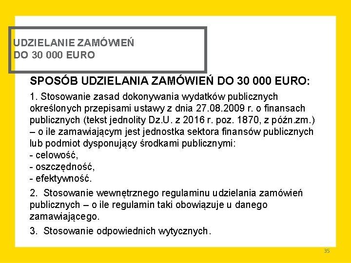 UDZIELANIE ZAMÓWIEŃ DO 30 000 EURO SPOSÓB UDZIELANIA ZAMÓWIEŃ DO 30 000 EURO: 1.