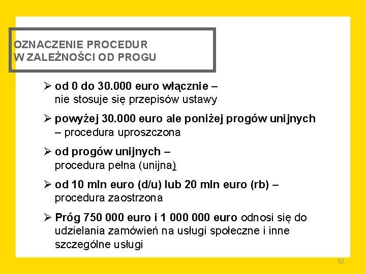 OZNACZENIE PROCEDUR W ZALEŻNOŚCI OD PROGU Ø od 0 do 30. 000 euro włącznie