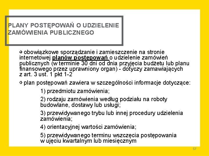 PLANY POSTĘPOWAŃ O UDZIELENIE ZAMÓWIENIA PUBLICZNEGO ⇨ obowiązkowe sporządzanie i zamieszczenie na stronie internetowej
