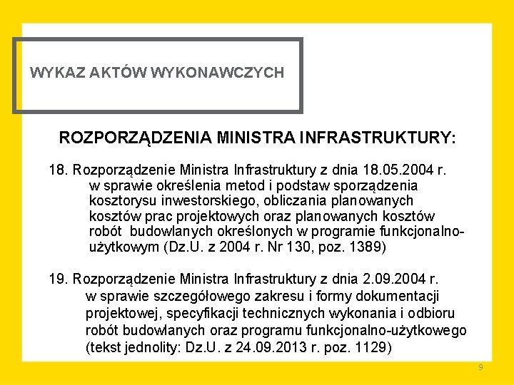 WYKAZ AKTÓW WYKONAWCZYCH ROZPORZĄDZENIA MINISTRA INFRASTRUKTURY: 18. Rozporządzenie Ministra Infrastruktury z dnia 18. 05.