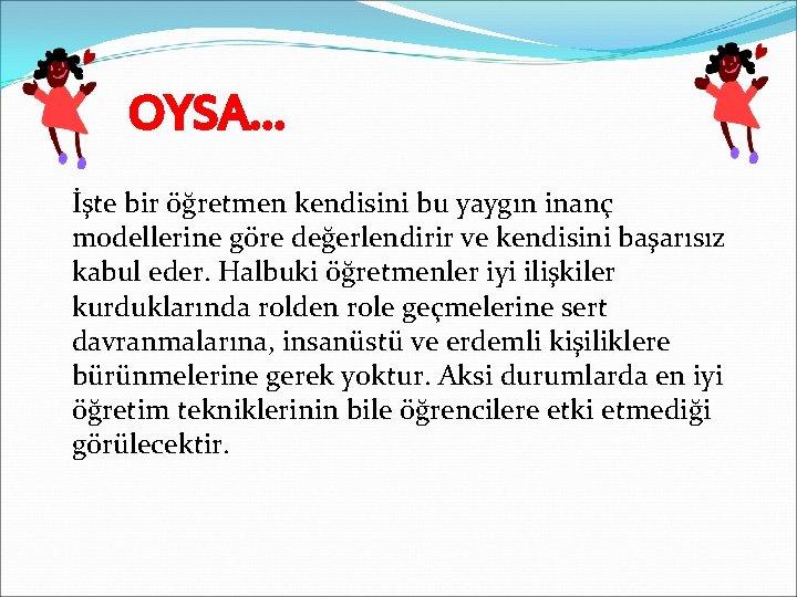 OYSA… İşte bir öğretmen kendisini bu yaygın inanç modellerine göre değerlendirir ve kendisini başarısız