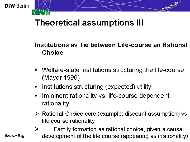 Theoretical assumptions III Institutions as Tie between Life-course an Rational Choice • Welfare-state institutions