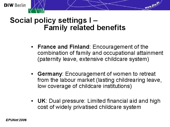 Social policy settings I – Family related benefits • France and Finland: Encouragement of