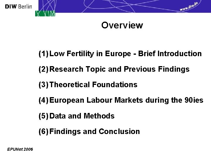 Overview (1) Low Fertility in Europe - Brief Introduction (2) Research Topic and Previous