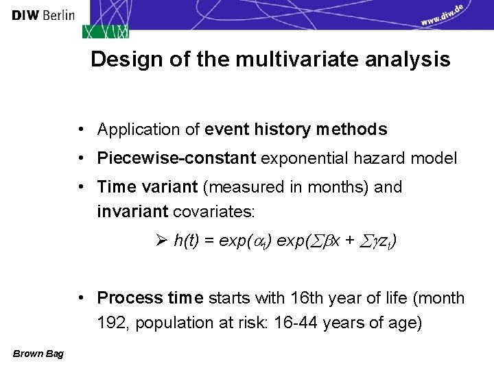 Design of the multivariate analysis • Application of event history methods • Piecewise-constant exponential