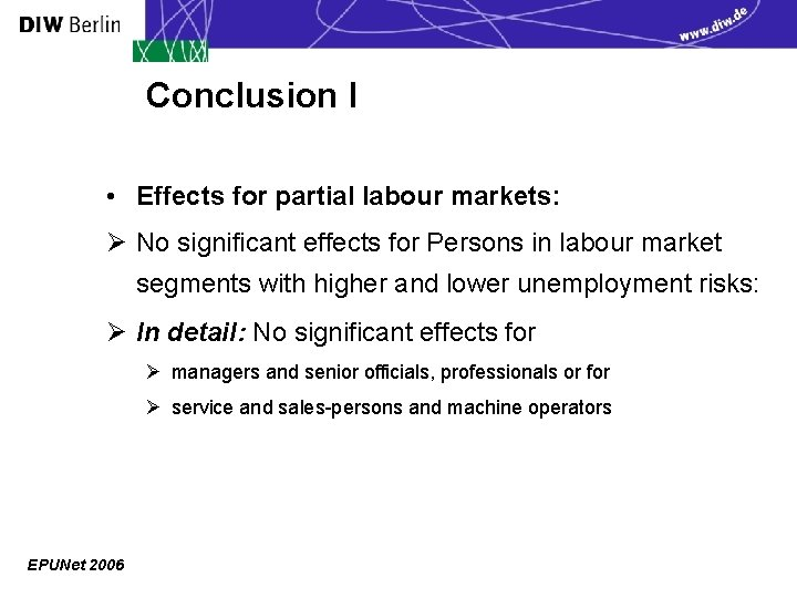 Conclusion I • Effects for partial labour markets: Ø No significant effects for Persons