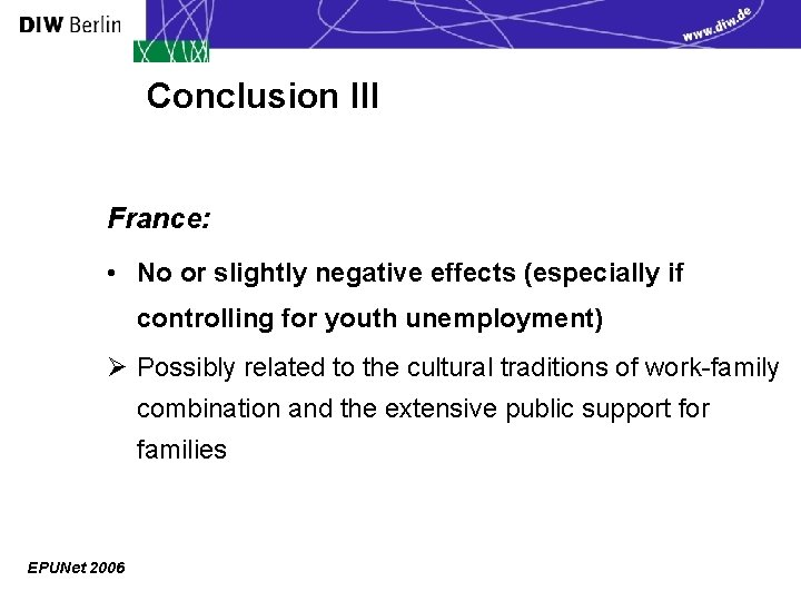 Conclusion III France: • No or slightly negative effects (especially if controlling for youth