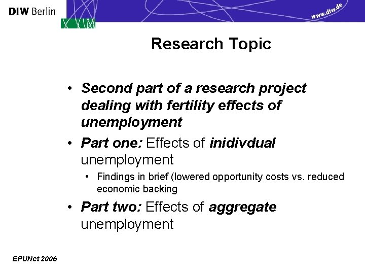 Research Topic • Second part of a research project dealing with fertility effects of